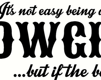 It's not easy Being a Cowgirl Vinyl Decal
