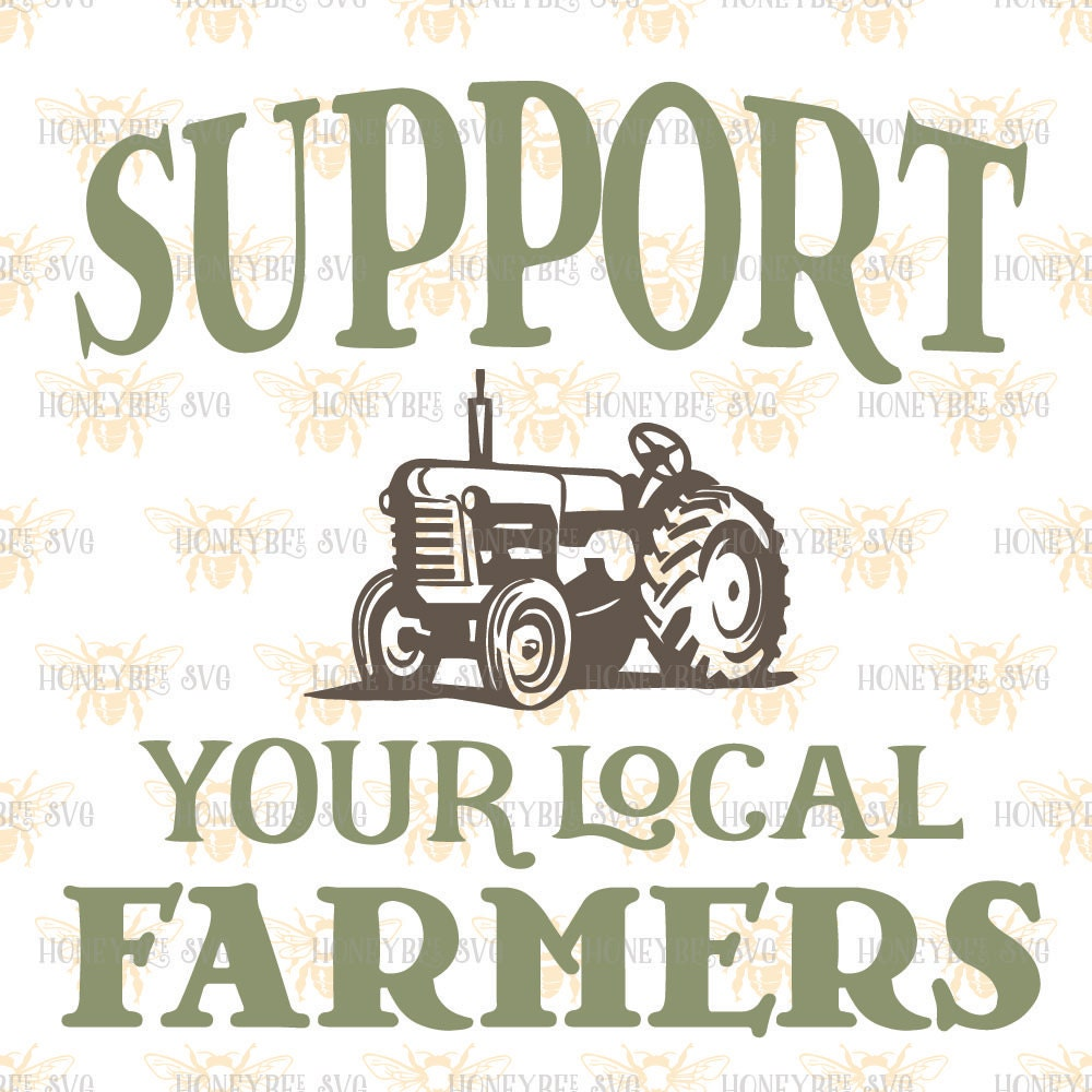 Farmers Quote Support Your Local Farmers Svg Farmer Svg Farmer Quote Svg Eat