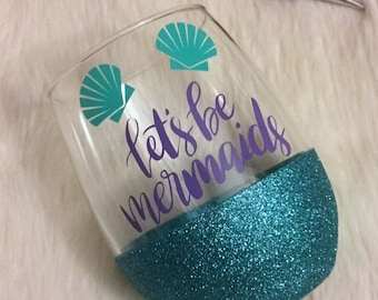 Let's be Mermaids Stemless Glitter Wine Glass // Glitter Glass // Stemless Wine Glass // Mermaid // Glitter Cup // Girl Gifts