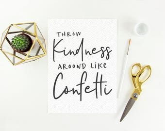 Throw Kindness Around Like Confetti Digital Download Instant Print Quote