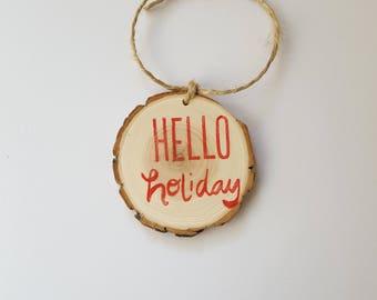 Hello Holiday wood slice Christmas ornament