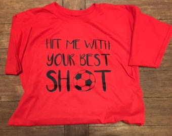Hit Me With Your Best Shot Soccer Player Shirt - Soccer Goalie Shirt - Soccer Girl Shirt - Gift for Soccer Player - Soccer Humor