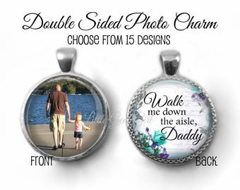 Double Sided Custom Photo Wedding Bouquet Memorial Charm - Dad in Heaven In Memory Picture Bouquet Pendant - Walk me down Aisle