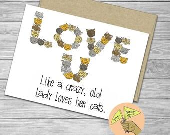 Crazy Cat Lady, Love you, Friendship, Love, blank card,  encouragement,  birthday, wedding,  cat card