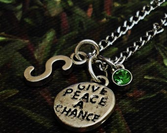 Great Design 2 side Give PEACE A Chance  personalized  initial Necklace With Personalized Birthstone  /J6