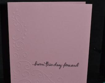 from this day forward  one of a kind, homemade card
