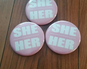 SHE HER 2.25 in pinback button set of 3