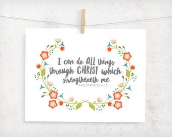 I can do all things through Christ which strengtheneth me digital print/ Christ strengthens me printable