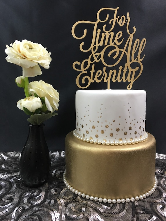 Anniversary Cake Topper, For Time and All Eternity Cake Topper, LDS Wedding Cake Topper, Mormon Wedding Cake, Glitter Cake Topper