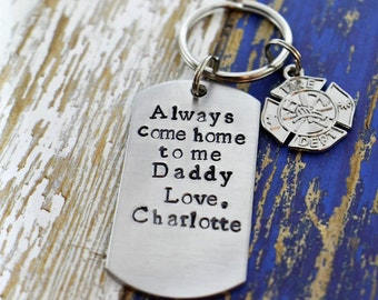 Always Come Home To Me Hand Stamped Firefighter Keychain- Personalized Dog Tag Keychain*Firefighter Dad*Firefighter Gift*Firefighter Charm