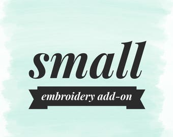 Small Embroidery Add-On