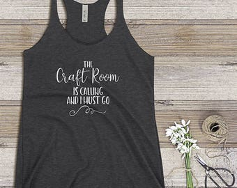 The Craft Room is Calling Women's Racerback Tank, Crafter's Gift, Craft Room, Hobby Gift
