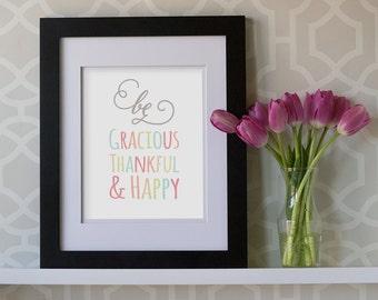 8x10 Print- Be Gracious Thankful & Happy