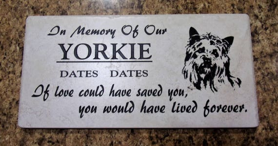 Yorkie memorial plaque. 12x6 maintenance free Italian porcelain