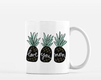 Mom Mothers Day Gift for Mom Mug Gift for Mother from Son Pineapple Mug Mom Gift Mom Coffee Mug Coffee Cup Mom Birthday Gift Love You Mom