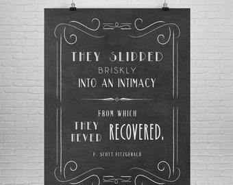 F. Scott Fitzgerald Quote, Great Gatsby, F Scott Fitzgerald Print, Literary Art  Print, Literary Quote, They Slipped Briskly,  Chalk Board