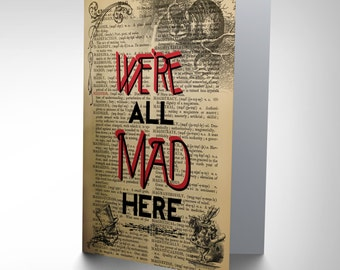 Greetings Card Upcycle We're All Mad Here Quote Alice Wonderland Cheshire CP2917