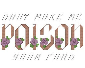 Don't make me poison your food subversive cross stitch pdf pattern