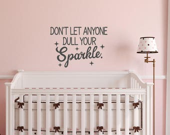 Dont Let Anyone Dull Your Sparkle Wall Decal   Sparkle Wall Decal  Wall  Decal Quote
