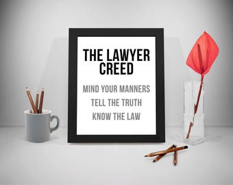 The Lawyer Creed Mind Your Manners Tell The Truth Know The Law, Lawyer Quote, Law Office, Lawyer Gift, Lawyer Art
