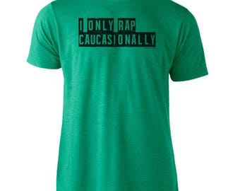 I Only Rap Caucasionally - Hipster Unisex Tee