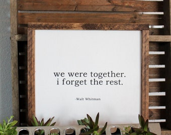 We Were Together. I Forget The Rest. | Framed Wood Sign | Farmhouse Decor