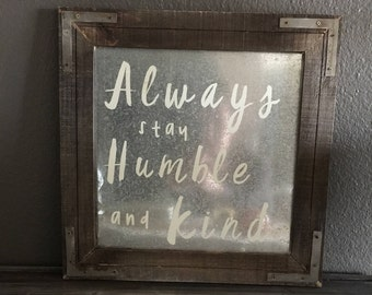 Always Stay Humble Rustic Sign