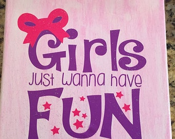 Girls Just Wanna Have Fun Canvas Art
