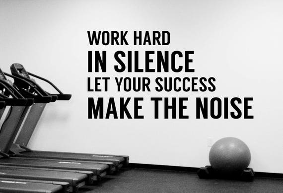 Work Hard in Silence Wall Decal by DecalworldArt