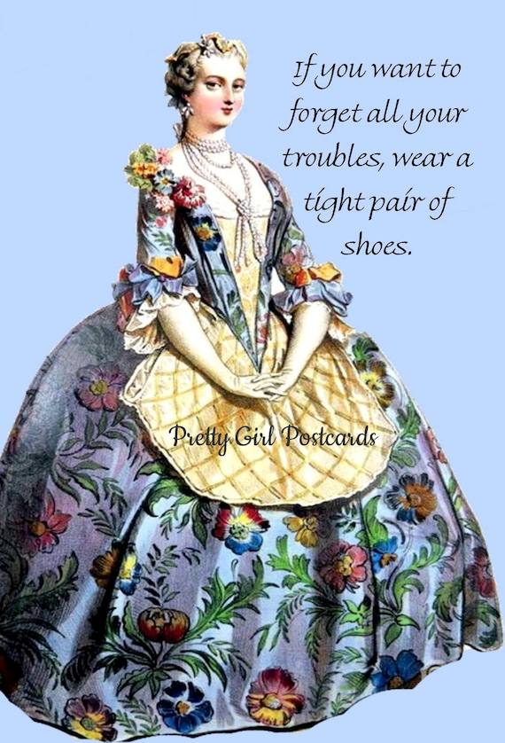 """If You Want To Forget All Your Troubles, Wear A Tight Pair Of Shoes - Marie Antoinette 4"""" x 6"""" Funny Postcard - Free Shipping in USA"""
