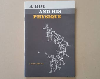 1966 A Boy and His Physique Booklet by Walter H. Gregg, Ed. D.