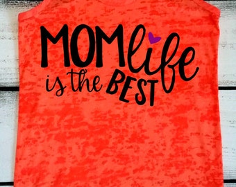 New Mom Shirt, Mom Life is the Best, Mom Life Shirt, Mom Birthday Gift, Women's Fitness Apparel, Work Out Tank Tops, Workout Tanks