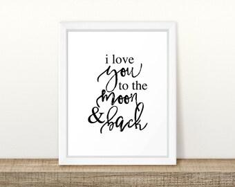 I love you to the moon and back Printable, Digital Printable