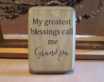 My Greatest Blessings Call Me Grandpa wooden sign