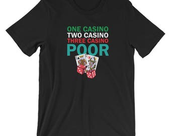 One Casino Two Casino Three Casino T-shirt Gambling Tee