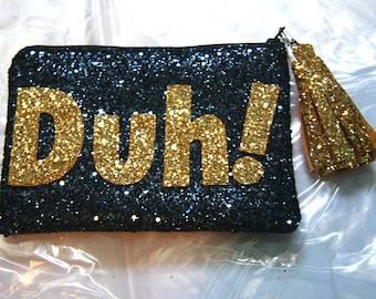 Duh! Small Glitter Clutch Purse Makeup Bag Handmade by Cutie Dynamite