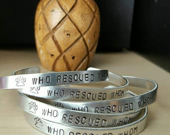 Who Rescued Whom paw handstamped aluminum cuff bracelet choose with or without personalization