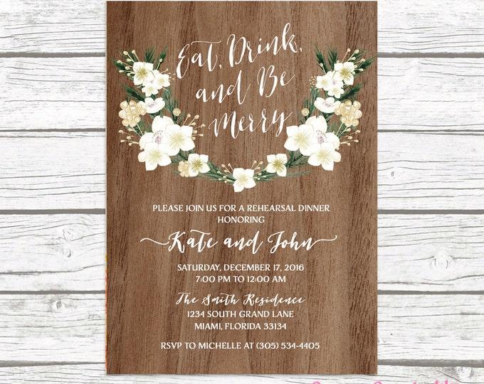 Rustic Rehearsal Dinner Invitation, Eat Drink and Be Merry Rehearsal Dinner Invitation, White and Gold Floral Invite, Wedding Printable