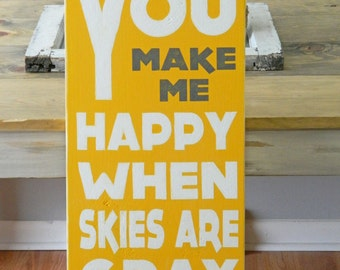 You Make Me Happy When Skies Are Gray - Distressed Wood Sign - Home Decor - Baby Shower Gift - Nursery - Kids Room