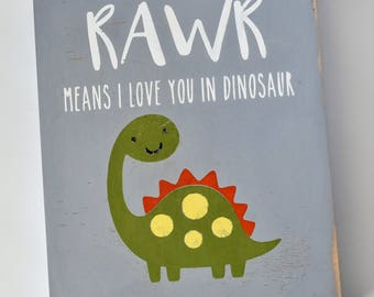 RAWR Means I Love You in Dinosaur / Baby Room / Nursery Art / Dinosaur Fan / Kids Room / Dinosaur Theme / Dinosaur Fan
