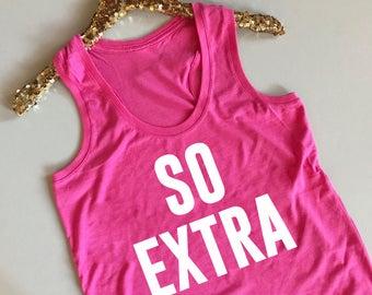 So Extra Tank - So Extra Tank Top - Extra Shirt - Extra Tank - That's So Extra - You're So Extra - So Extra Shirt - So Extra Tee