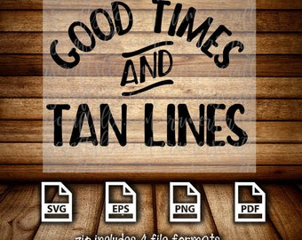 Good Times and Tan lines SVG, Cuttable File, Summer, Cramer's Crafts, Sun, Cricut, Good Times, Simple, Summer Fun, decal, png, pdf, svg
