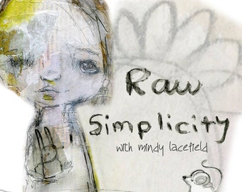 Raw Simplicity online class - by Mindy Lacefield
