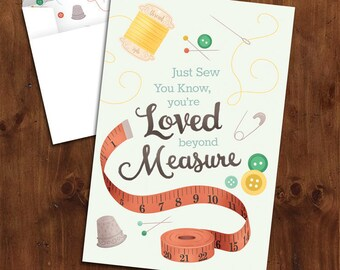 You're Loved beyond Measure  |  Sewing themed Printable Mother's Day Card with Matching Envelope