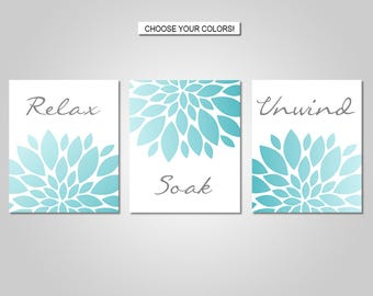 Bathroom Wall Art - Relax Soak Unwind Dahlia Bathroom Wall Art - Teal Aqua Grey Bathroom Prints - Bathroom Canvas - Bathroom Printable