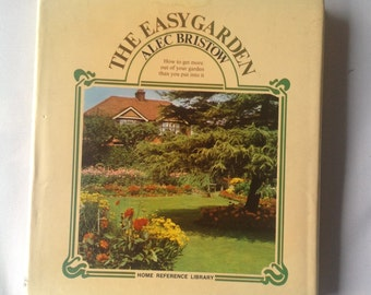 The Easy Garden by Alec Bristow/ Garden Reference Book/ Printed in Great Britain - 1970's