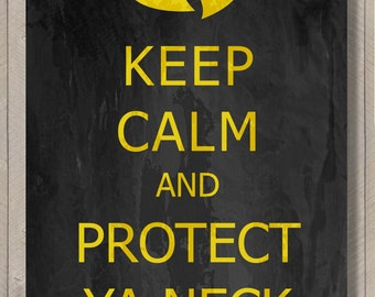 Wu Tang Clan - keep calm and protect ya neck - fine art - 24x36 Poster