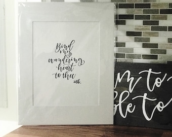 Bind My Wandering Heart to Thee | matted print
