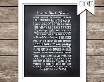 "Excuse this House Poem - 8x10"" -  INSTANT DOWNLOAD"