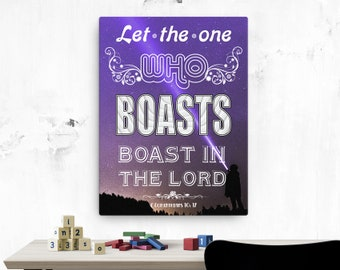 2 Corinthians 10: 17 Canvas; Scripture Art Gifts